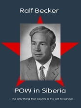 POW in Siberia ebook by Ralf Becker