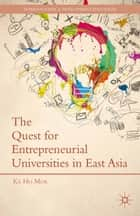 The Quest for Entrepreneurial Universities in East Asia ebook by K. Mok