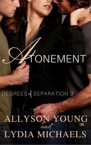 Atonement - Degrees of Separation, #3 ebook by Lydia Michaels, Allyson Young