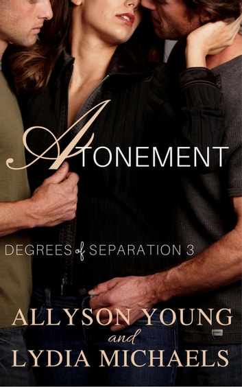 Atonement - Degrees of Separation, #3 ebook by Lydia Michaels,Allyson Young