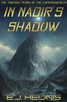 In Nadir's Shadow ebook by E.J. Heijnis