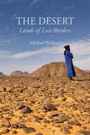The Desert - Lands of Lost Borders ebook by Michael Welland