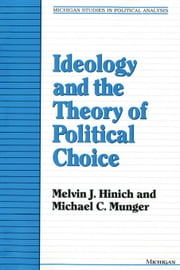 Ideology and the Theory of Political Choice ebook by Hinich, Melvin J.