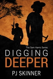 Digging Deeper ebook by PJ Skinner