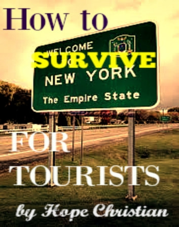 How to Survive New York City for Tourists ebook by Hope Christian