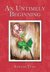 An Untimely Beginning ebook by Sawyer Tyme
