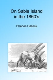 On Sable Island in the 1860's ebook by Charles Halleck