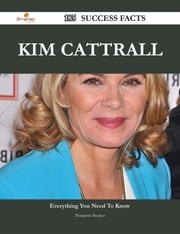 Kim Cattrall 185 Success Facts - Everything you need to know about Kim Cattrall ebook by Benjamin Booker