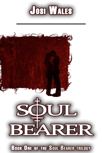 Soul Bearer ebook by Josi Wales