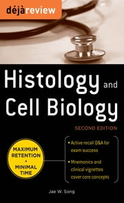 Deja Review Histology & Cell Biology, Second Edition ebook by Jae Song