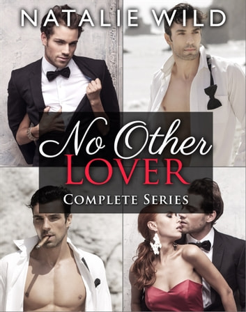 No Other Lover - Complete Collection ebook by Natalie Wild