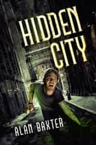 Hidden City ebook by Alan Baxter