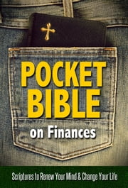 Pocket Bible on Finances - Scriptures to Renew Your Mind and Change Your Life ebook by House, Harrison