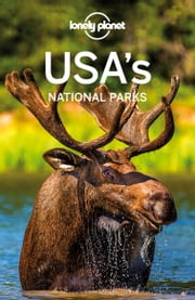 Lonely Planet USA's National Parks ebook by Lonely Planet,Christopher Pitts,Amy C Balfour,Sandra Bao,Greg Benchwick,Sara Benson,Jennifer Rasin Denniston,Bridget Gleeson,Michael Grosberg,Adam Karlin