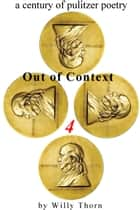 A Century of Pulitzer Poetry: Out of Context 4 ebook by Willy Thorn
