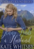 Mail Order Bride - Jenny Finds a Husband - Westward Bound Brides, #3 ebook by