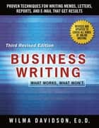 Business Writing - What Works, What Won't ebook by Wilma Davidson, Janet Emig
