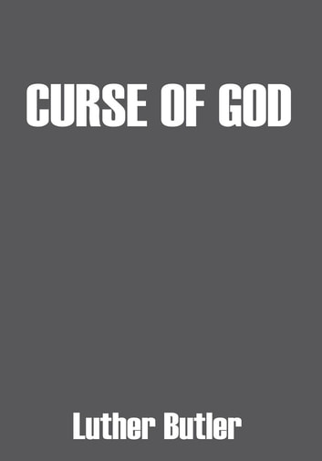 Curse of God ebook by Luther Butler