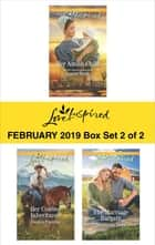 Harlequin Love Inspired February 2019 - Box Set 2 of 2 - An Anthology ebook by Lenora Worth, Danica Favorite, Stephanie Dees