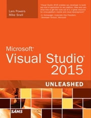 Microsoft Visual Studio 2015 Unleashed ebook by Powers, Lars