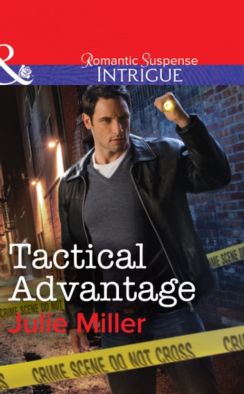 Tactical Advantage (Mills & Boon Intrigue) (The Precinct: Task Force, Book 3) ebook by Julie Miller