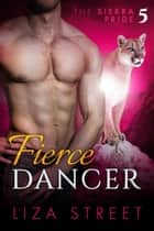 Fierce Dancer ebook by Liza Street