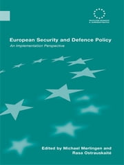 European Security and Defence Policy - An Implementation Perspective ebook by Michael Merlingen,Rasa Ostrauskaite