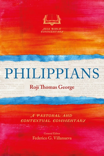 Philippians - A Pastoral and Contextual Commentary ebook by Roji Thomas George