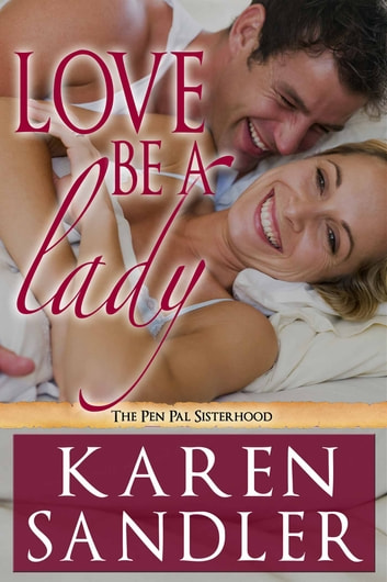 Love Be a Lady - The Pen Pal Sisterhood Book 3 ebook by Karen Sandler