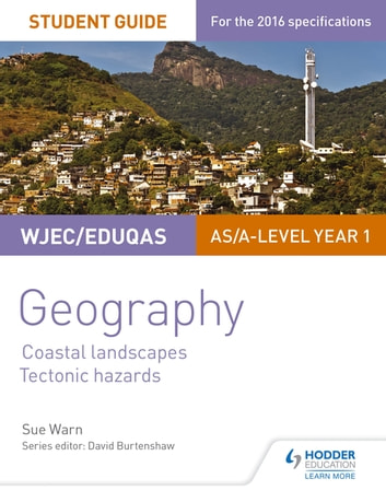 WJEC/Eduqas AS/A-level Geography Student Guide 2: Coastal Landscapes; Tectonic Hazards ebook by Sue Warn