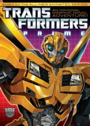 Transformers: Prime Vol. 1 ebook by Mike Johnson, Jose Lopez, Augusto Barranco, Atilio Martin, Allan Jefferson, David Daza