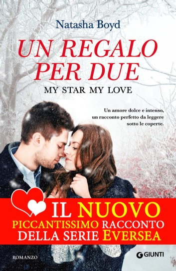Un regalo per due - My Star, My Love ebook by Natasha Boyd