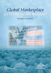 Global Marketplace For Private Health Insurance: Strength In Numbers ebook by Preker Alexander S.; Zweifel Peter; Schellekens Onno