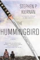The Hummingbird ebook by Stephen P. Kiernan