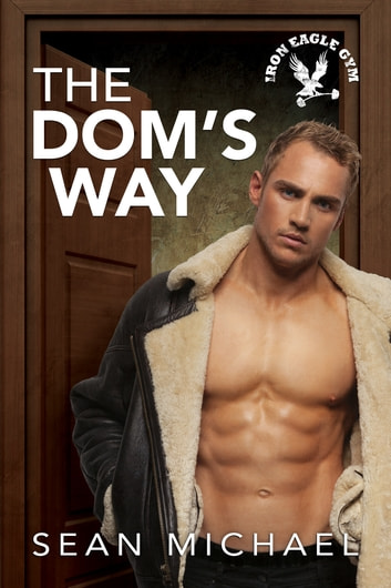 The Dom's Way ebook by Sean Michael