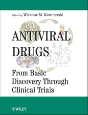 Antiviral Drugs - From Basic Discovery Through Clinical Trials ebook by Wieslaw M. Kazmierski