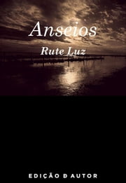 Anseios ebook by Rute Luz