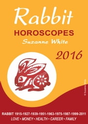 Rabbit Horoscopes Suzanne White 2016 ebook by Suzanne White