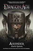 Asunder ebook by David Gaider