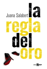 La regla del oro ebook by Juana Salabert