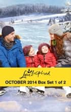 Love Inspired October 2014 - Box Set 1 of 2 - An Anthology 電子書籍 by Brenda Minton, Lois Richer, Missy Tippens