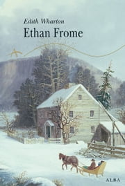 Ethan Frome ebook by Edith Wharton, Ángela Pérez