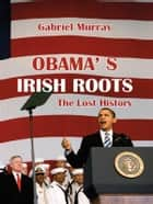 Obama's Irish Roots ebook by