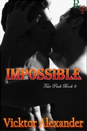 Impossible - Book 6 ebook by Vicktor Alexander