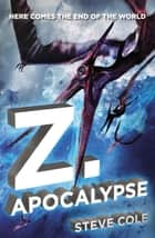 Z. Apocalypse ebook by Steve Cole