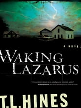 Waking Lazarus ebook by T. L. Hines