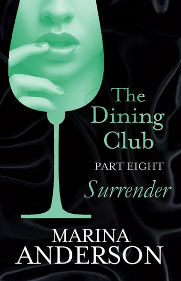 The Dining Club: Part 8 ebook by Marina Anderson