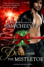 Devil Under the Mistletoe ebook by Sam Cheever