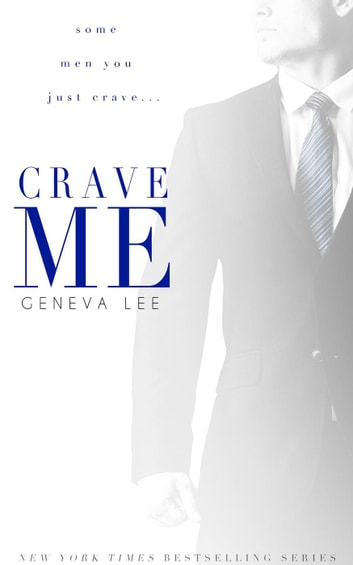 Crave Me: The Royals Saga - Smith Trilogy, #2 ebook by Geneva Lee