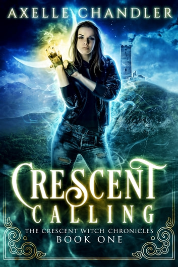 Crescent Calling ebook by Axelle Chandler